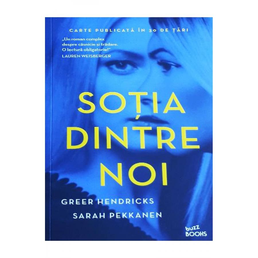 Sotia dintre noi - Greer Hendricks, Sarah Pekkanen