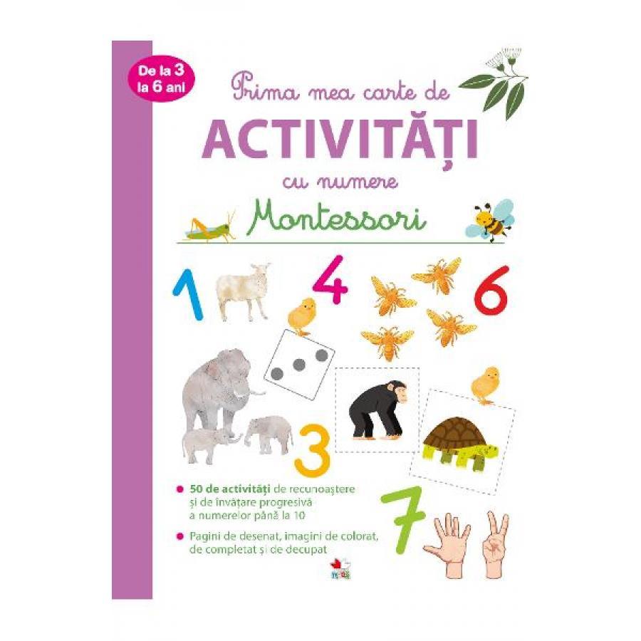 Prima mea carte de activitati cu numere. Montessori. 3-6 ani