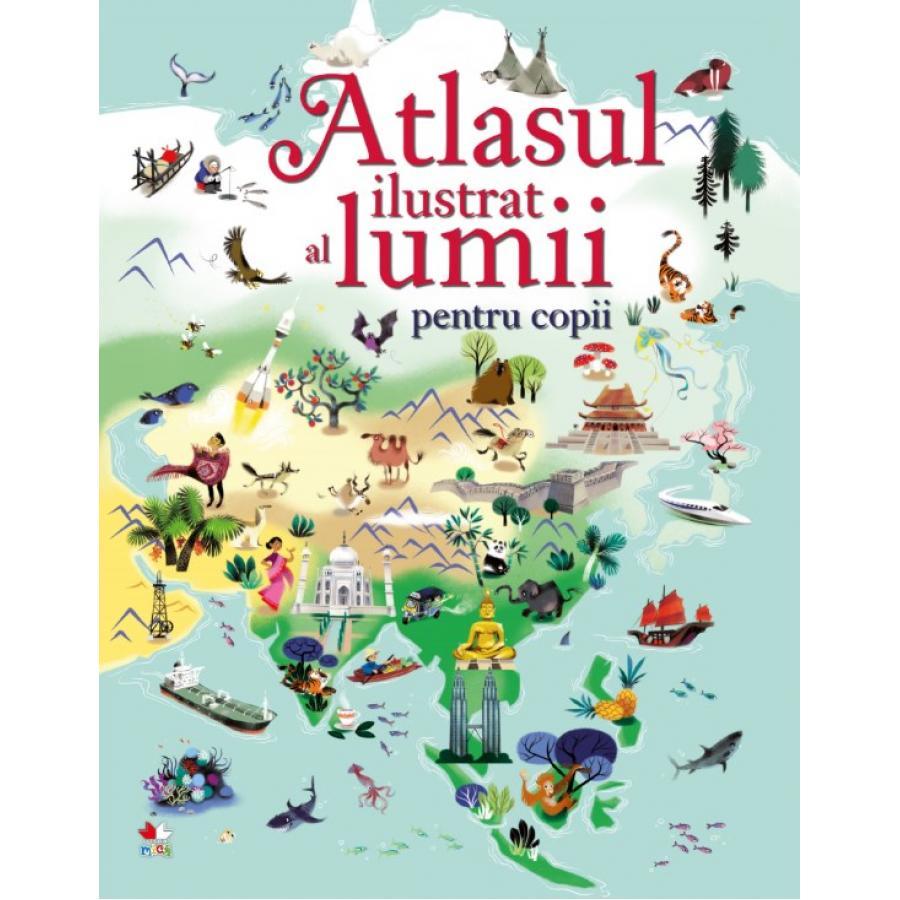 Atlasul ilustrat al lumii pentru copii - Sam Baer