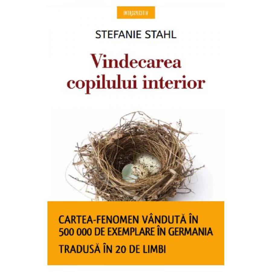 Vindecarea copilului interior - Stefanie Stahl