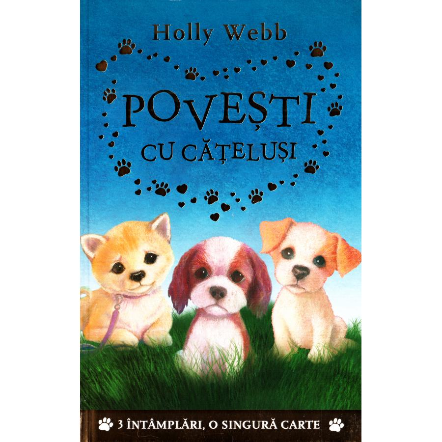 Povești cu cățeluși  - Holly Webb