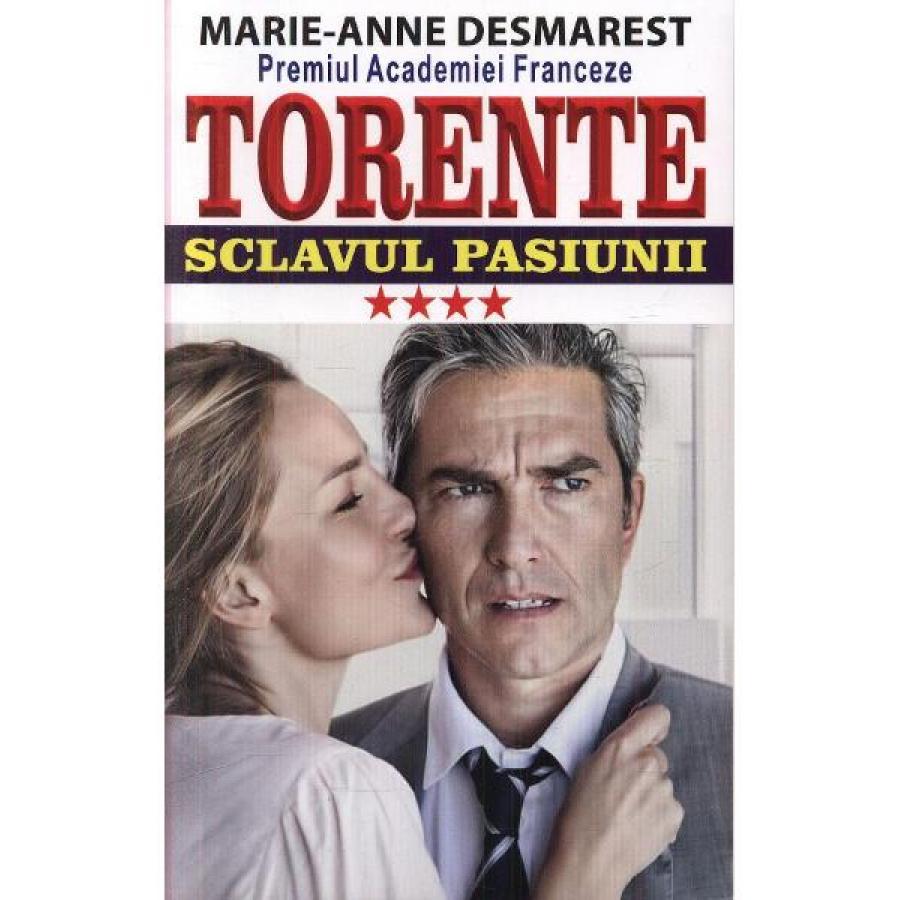Torente Vol.4: Sclavul pasiunii - Marie-Anne Desmarest