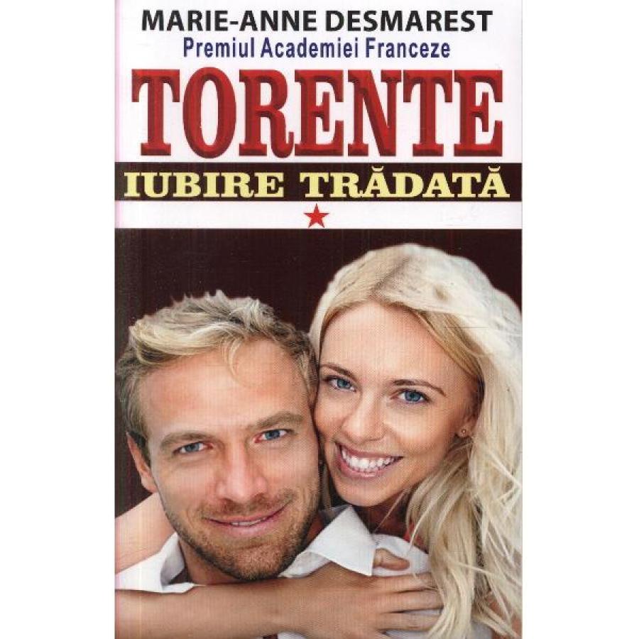 Torente Vol.1: Iubire tradata - Marie-Anne Desmarest