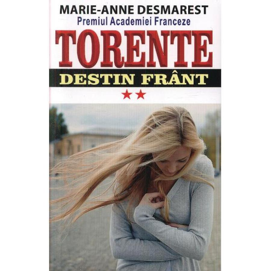 Torente Vol.2: Destin frant - Marie-Anne Desmarest