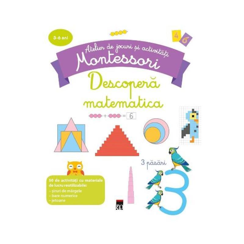 Descopera matematica - Atelier de jocuri si activitati montessori - Delphine Urvoy