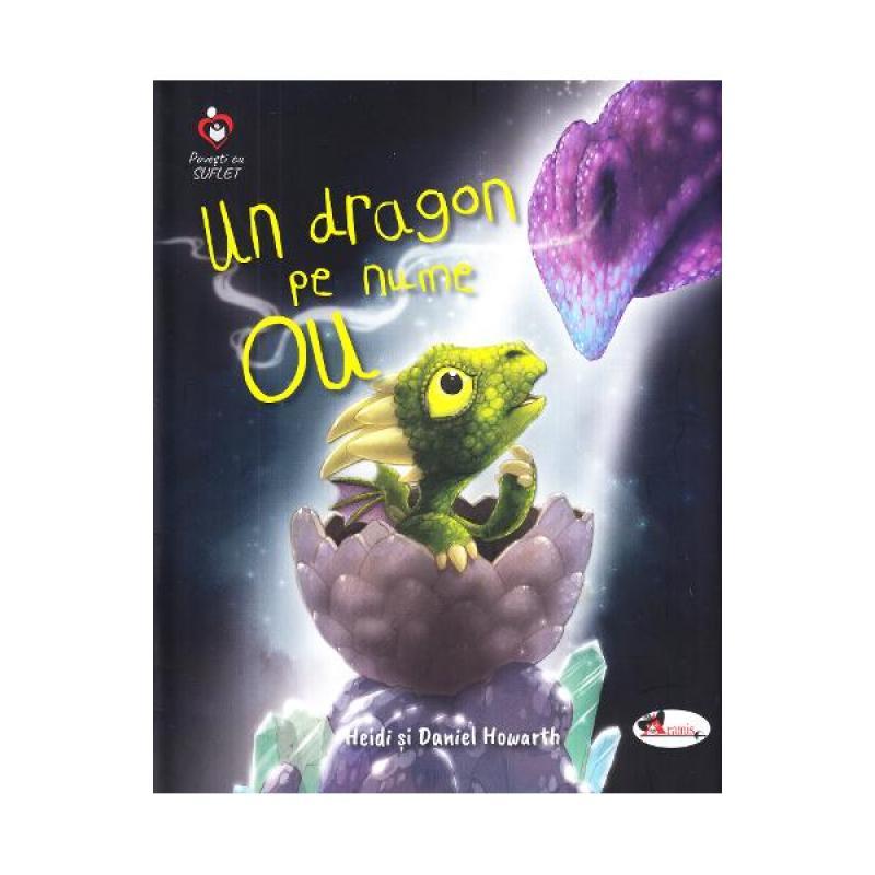 Un dragon pe nume Ou - Heidi Howarth, Daniel Howarth