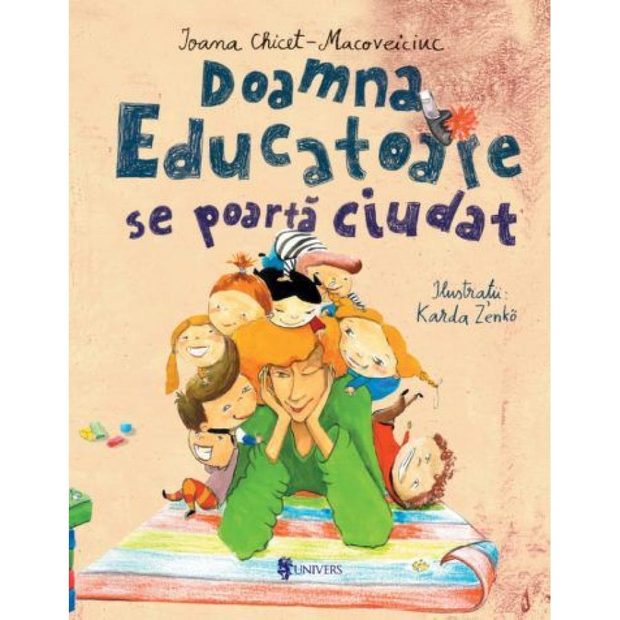 DOAMNA EDUCATOARE SE POARTA CIUDAT