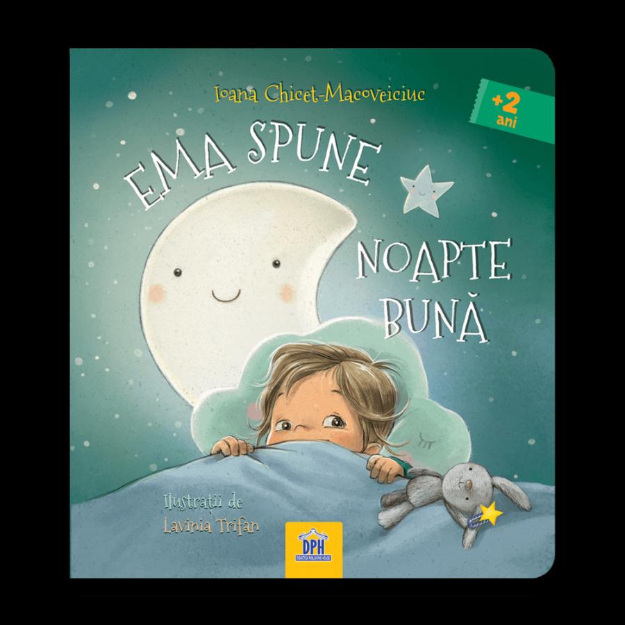 Ema spune noapte buna - Ioana Chicet-Macoveiciuc