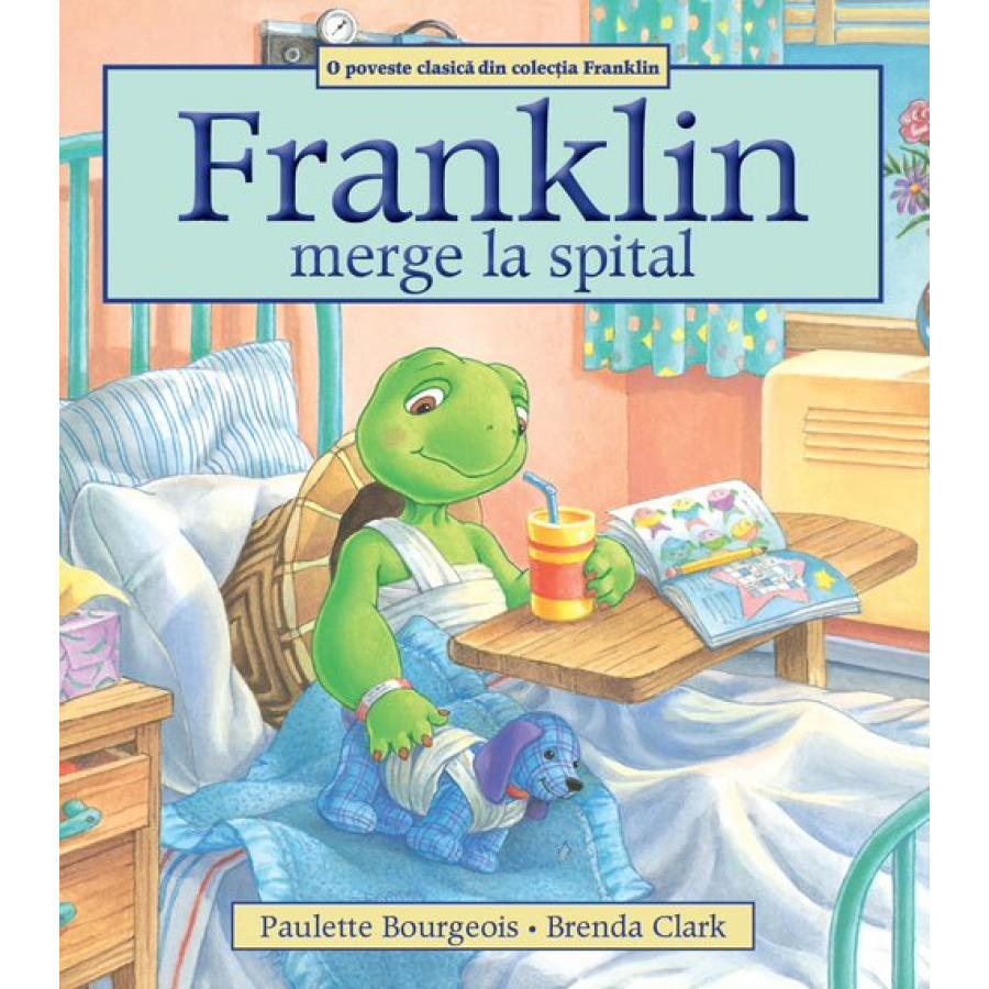 Franklin merge la spital -Paulette Bourgeois, Brenda Clark