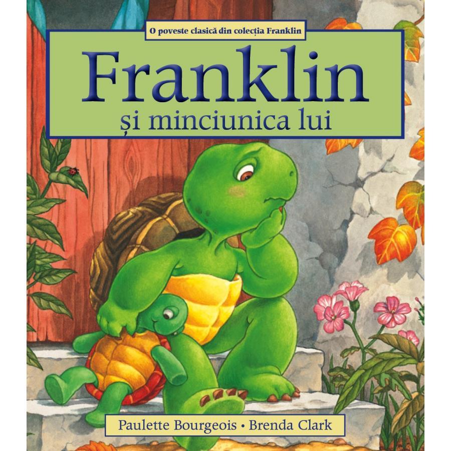 Franklin si minciunica lui -Paulette Bourgeois, Brenda Clark