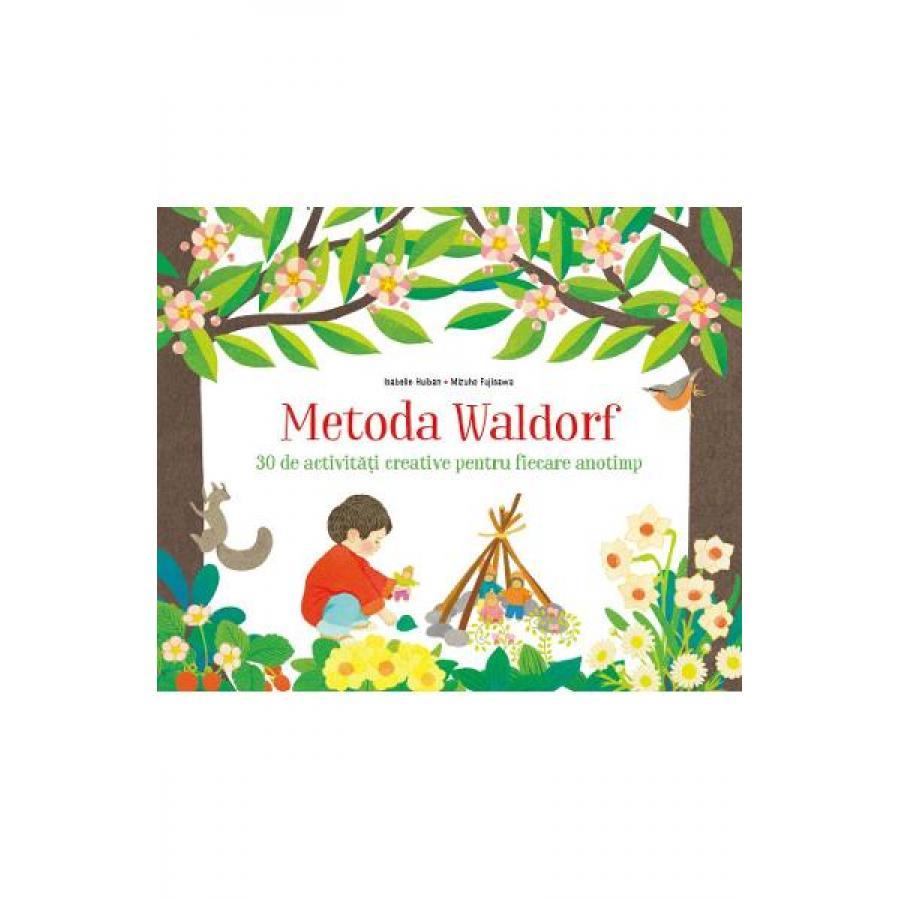 Metoda Waldorf. 30 de activitati