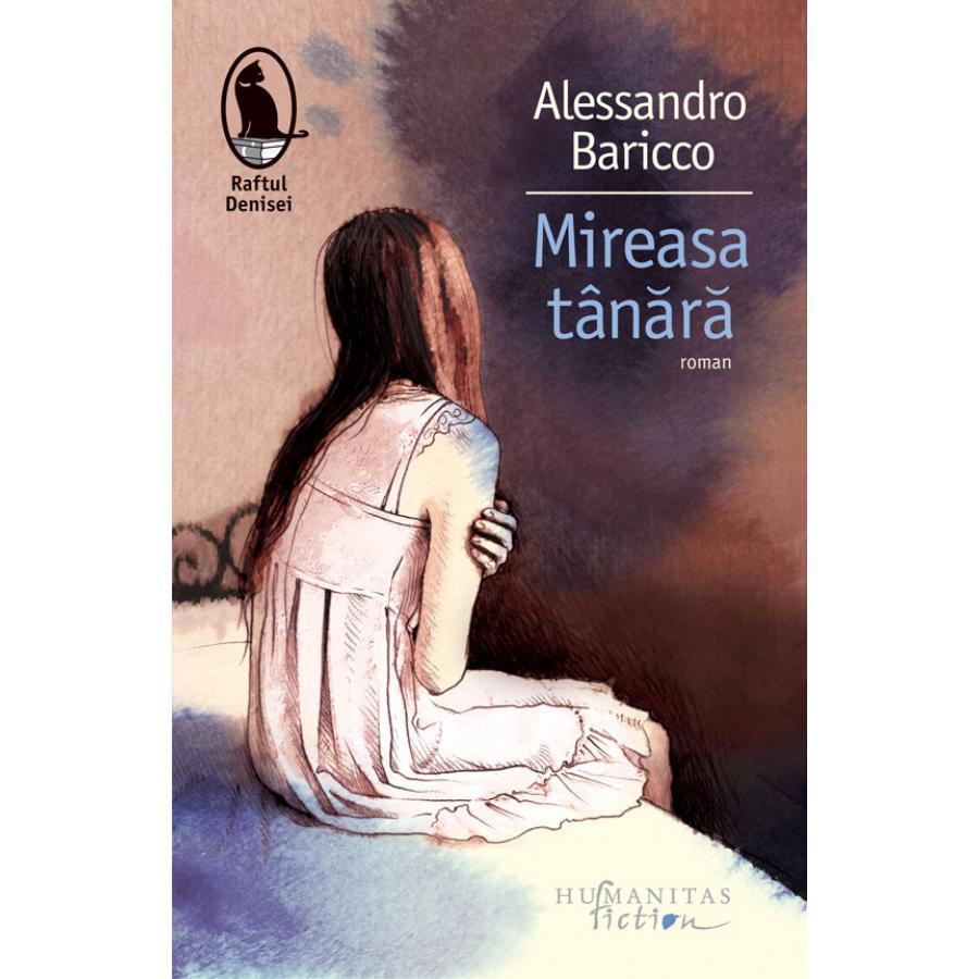 Mireasa tanara - ALESSANDRO BARICCO