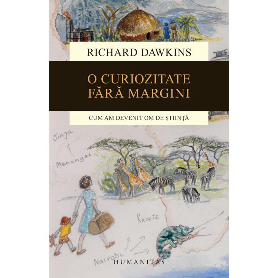 O curiozitate fara margini. Cum am devenit om de stiinta - Richard Dawkins