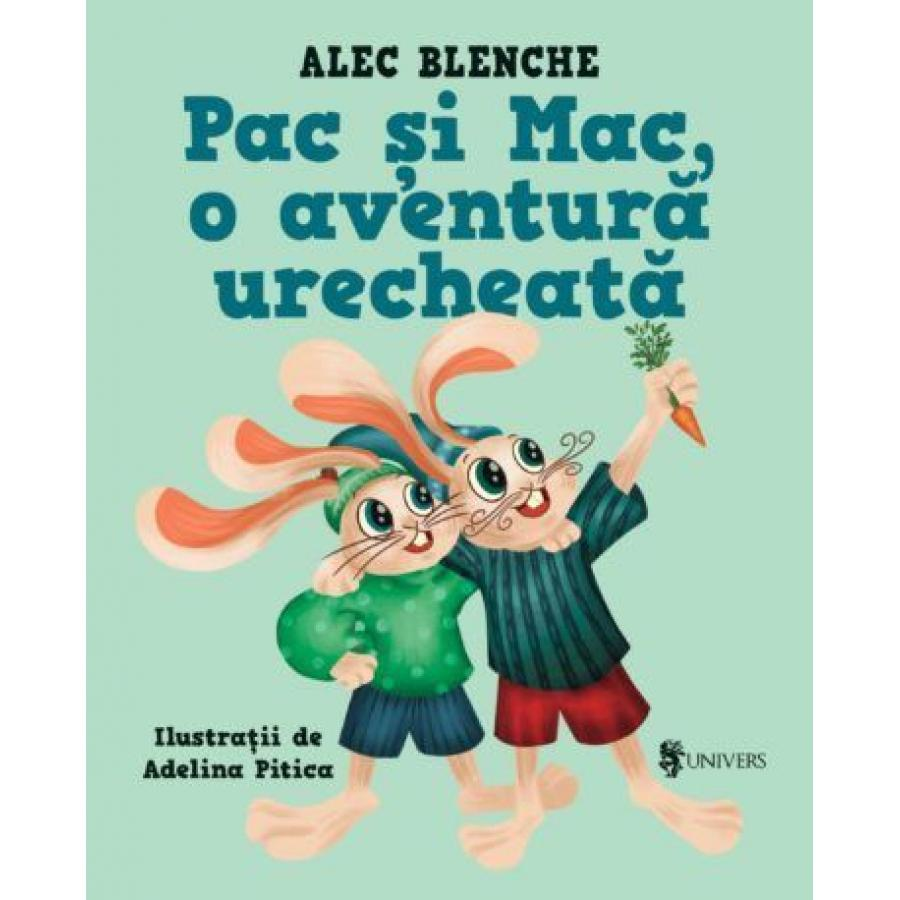 Pac si Mac, o aventura urecheata - Alec Blenche