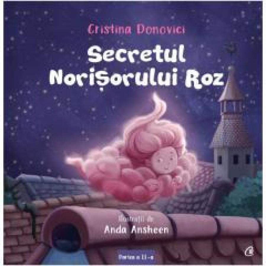 Secretul norisorului roz - Cristina Donovici