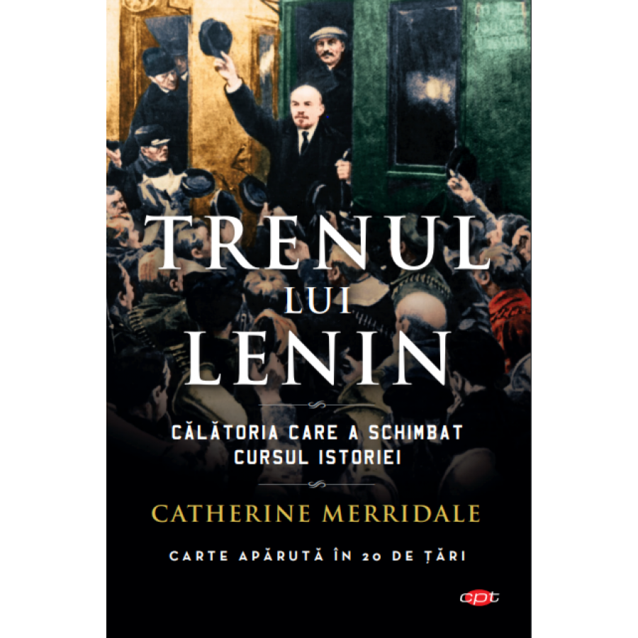 Trenul lui Lenin  -Catherine Merridale