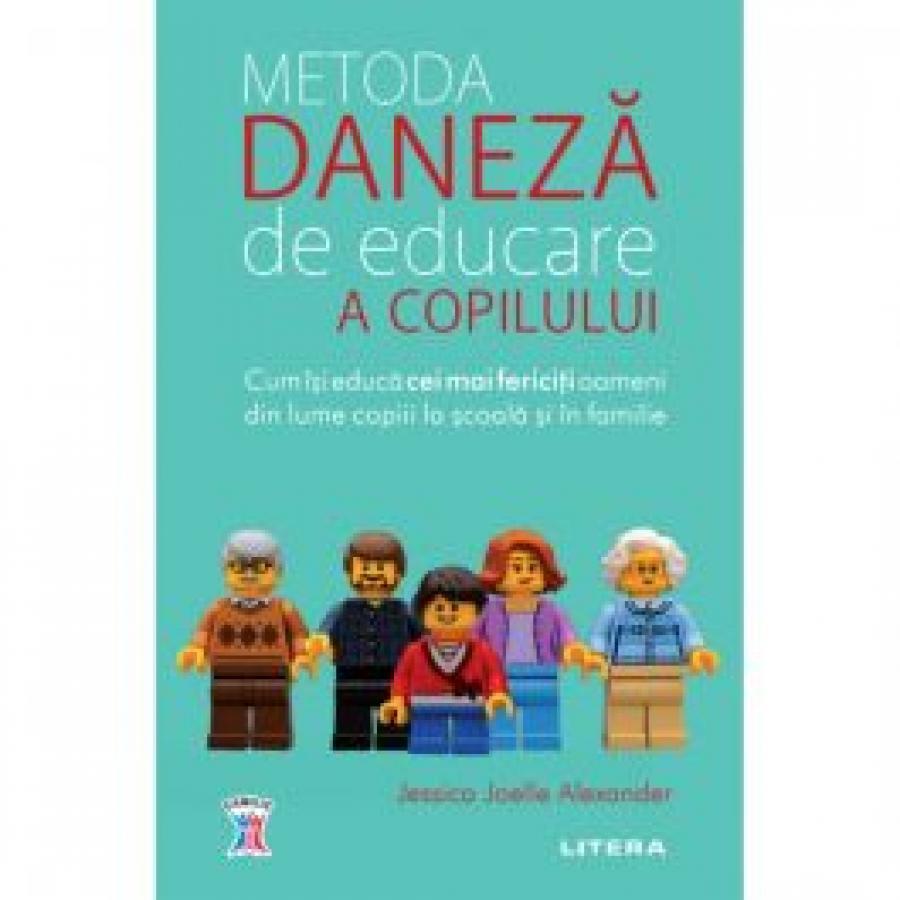 Metoda daneză de educare a copilului Jessica Joelle Alexander