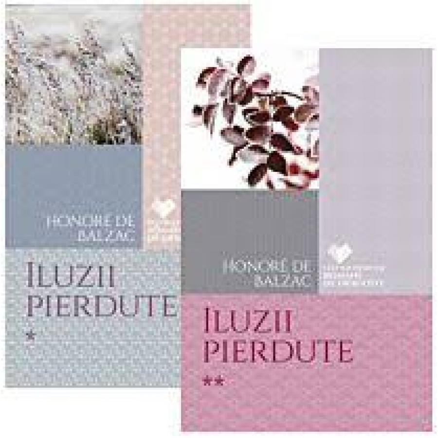 Set Iluzii pierdute (2 volume) - Honoré De Balzac
