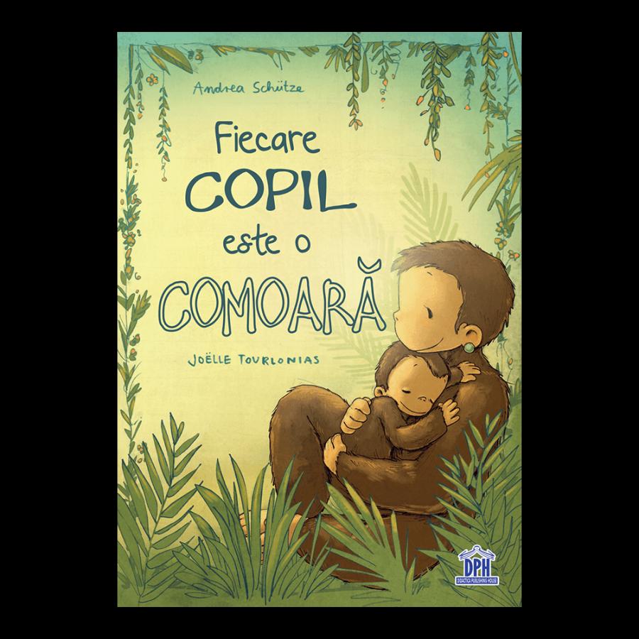 FIECARE COPIL ESTE O COMOARA -, Joëlle Tourlonias